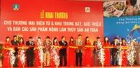 Khai trương chợ thương mại điện tử nông lâm thủy sản Việt Nam Agromart
