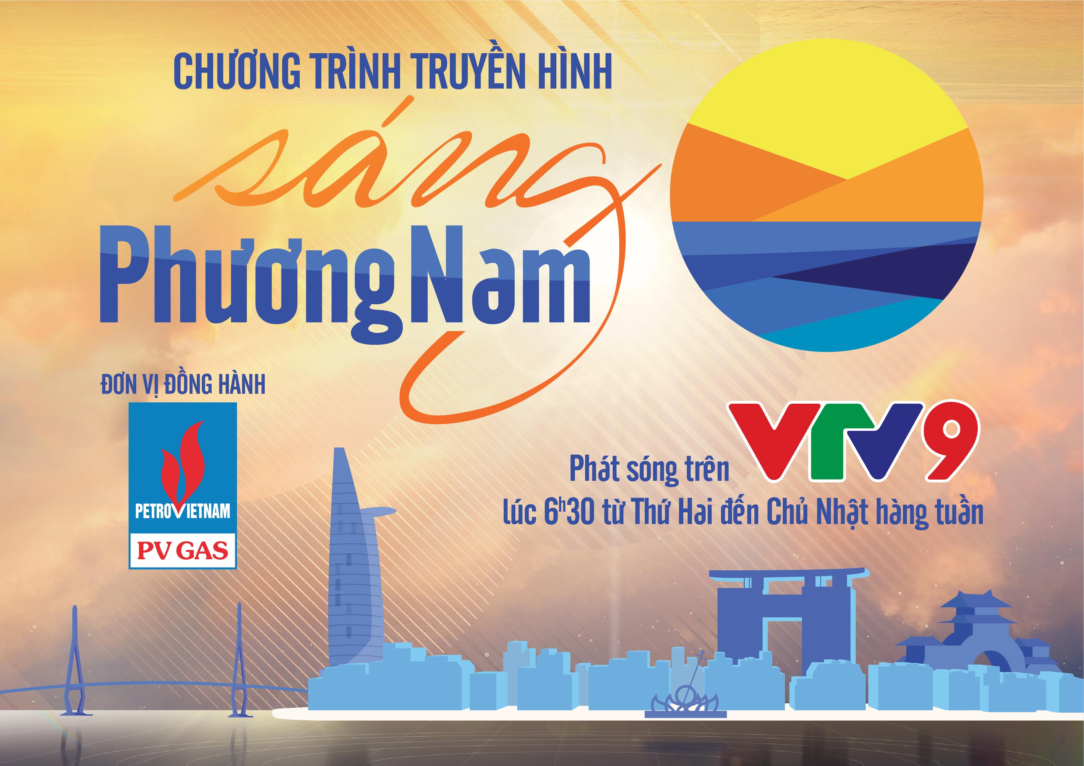 """Đặc sắc ở bản tin """"Sáng Phương Nam"""" trên kênh VTV9"""