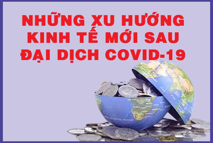 Infographic: Những xu hướng kinh tế mới sau đại dịch COVID-19