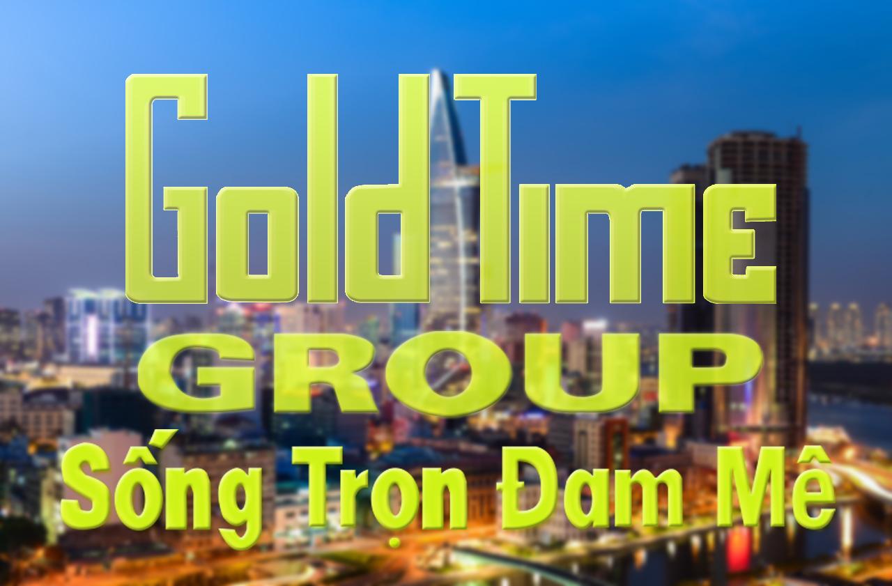 Gold time group - Sống trọn đam mê