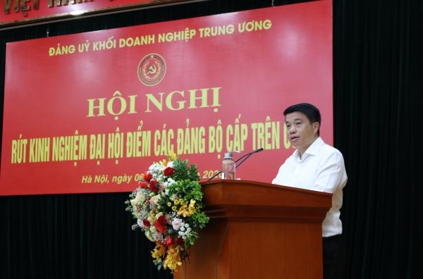 Đảng bộ Khối Doanh nghiệp Trung ương rút kinh nghiệm Đại hội điểm Đảng bộ cấp trên cơ sở