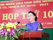 Chủ tịch Quốc hội Nguyễn Thị Kim Ngân dự Kỳ họp thứ 10 HĐND tỉnh Đắk Nông