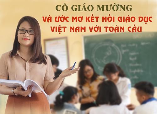 Cô giáo Mường và ước mơ kết nối giáo dục Việt Nam với toàn cầu