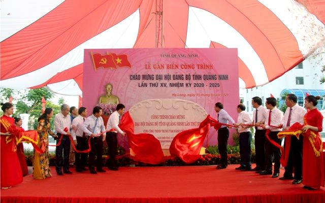 Quảng Ninh gắn biển 10 công trình chào mừng Đại hội Đảng bộ tỉnh