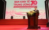 """""""Ban Kinh tế Trung ương - 70 năm với sự nghiệp đổi mới và phát triển kinh tế của Đảng"""""""