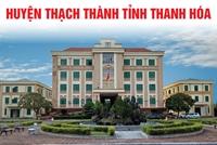 Huyện Thạch Thành Tạo nền tảng vững chắc cho những bước tiến mới