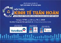Hội thảo Kinh tế tuần hoàn Hướng phát triển bền vững cho doanh nghiệp Việt Nam