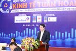Hội thảo Kinh tế tuần hoàn Tháo gỡ nút thắt cho phát triển nhanh và bền vững