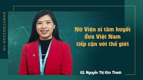 Nữ Viện sĩ tâm huyết đưa Việt Nam tiếp cận với thế giới