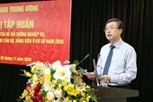 Ban Tuyên giáo Trung ương tập huấn các chương trình chuyên đề bồi dưỡng nghiệp vụ