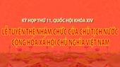 Lễ tuyên thệ nhậm chức của Chủ tịch nước Cộng hòa xã hội chủ nghĩa Việt Nam