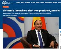 Dư luận thế giới kỳ vọng vào lãnh đạo mới của Việt Nam