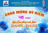 Chào mừng kỷ niệm 46 năm Ngày Giải phóng Miền Nam 30 4 1975 - 30 4 2021
