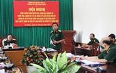 Quân khu 5 tăng cường công tác kiểm tra, giám sát và kỷ luật Đảng