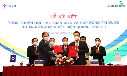 EVN và Vietcombank ký kết hợp tác toàn diện thực hiện Dự án Nhà máy Nhiệt điện Quảng Trạch I