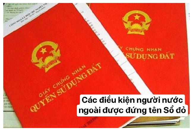 Điều kiện người nước ngoài được đứng tên trên Sổ đỏ tại Việt Nam