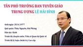 [Infographic] Chân dung tân Phó Trưởng ban Tuyên giáo Trung ương Lê Hải Bình