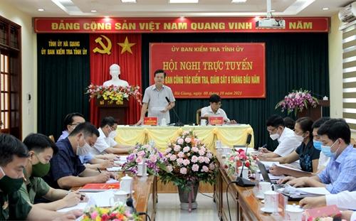Hà Giang Nội dung kiểm tra, giám sát bám sát yêu cầu thực hiện nhiệm vụ chính trị, công tác xây dựng Đảng