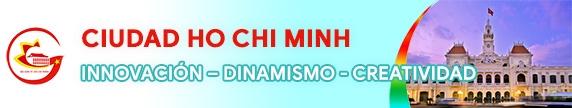 Ciudad Ho Chi Minh Innovación – Dinamismo - Creatividad